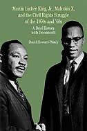 Book Martin Luther King, Jr., Malcolm X, And The Civil Rights Struggle Of The 1950s And 1960s: A Brief… by David Howard-pitney