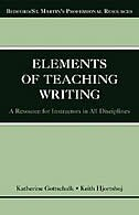 Book The Elements Of Teaching Writing: A Resource For Instructors In All Disciplines by Katherine Gottschalk