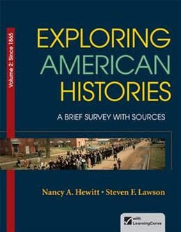 Book Exploring American Histories, Volume 2: A Brief Survey With Sources by Nancy A. Hewitt