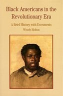 Book Black Americans In The Revolutionary Era: A Brief History With Documents by Woody Holton