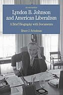 Book Lyndon B. Johnson And American Liberalism: A Brief Biography With Documents by Bruce J. Schulman