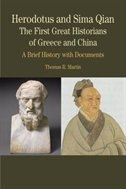 Book Herodotus And Sima Qian: The First Great Historians Of Greece And China: A Brief History With… by Thomas R. Martin