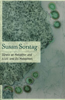Book Illness as Metaphor and AIDS and Its Metaphors by Susan Sontag