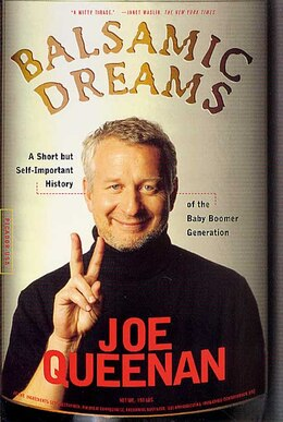 Book Balsamic Dreams: A Short But Self-Important History of the Baby Boomer Generation by Joe Queenan