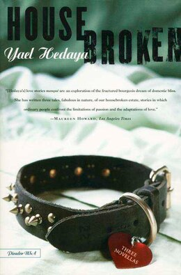 Book Housebroken: Three Novellas by Yael Hedaya