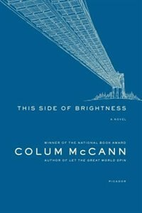 Book This Side Of Brightness by Colum Mccann