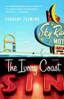 The Ivory Coast: A Novel by Charles Fleming