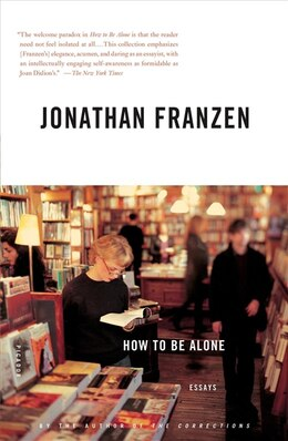 Book How to Be Alone: Essays by Jonathan Franzen