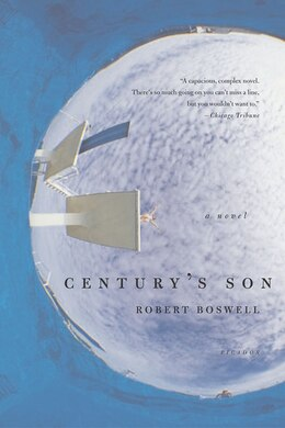 Book Century's Son: A Novel by Robert Boswell