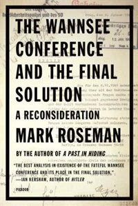 Book The Wannsee Conference And The Final Solution: A Reconsideration by Mark Roseman