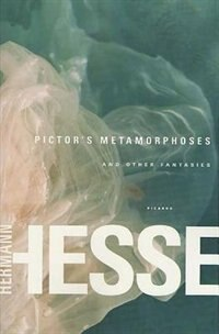 Book Pictor's Metamorphoses: And Other Fantasies by Hermann Hesse