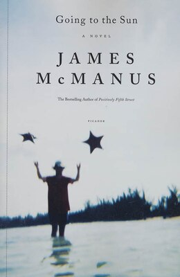 Book Going to the Sun: A Novel by James McManus