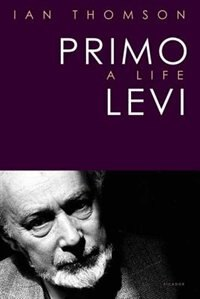 Book Primo Levi: A Life by Ian Thomson