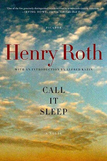 Call It Sleep: A Novel by Henry Roth
