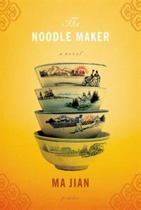 Book The Noodle Maker by Ma Jian