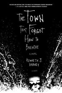 Book The Town That Forgot How To Breathe by Harvey, Kenneth J.