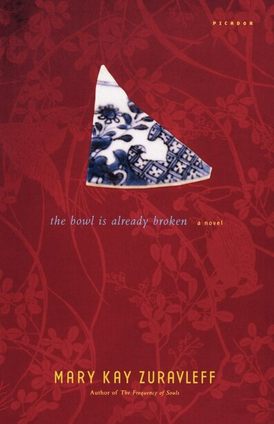 The Bowl Is Already Broken: A Novel by Mary Kay Zuravleff