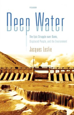 Book Deep Water: The Epic Struggle over Dams, Displaced People, and the Environment by Jacques Leslie