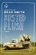 Busted Flush: A Novel by Brad Smith