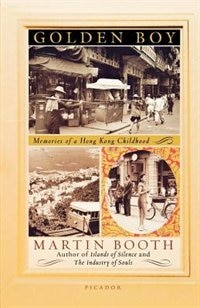 Book Golden Boy: Memories Of A Hong Kong Childhood by Booth, Martin