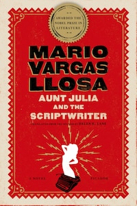 Aunt Julia And The Scriptwriter: A Novel