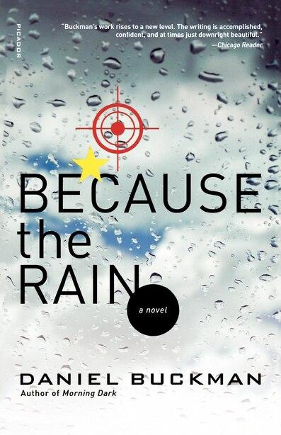Because The Rain: A Novel by Daniel Buckman