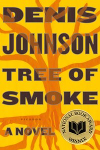 Tree Of Smoke: A Novel
