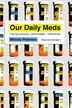 Our Daily Meds: How the Pharmaceutical Companies Transformed Themselves into Slick Marketing…