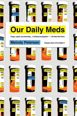 Book Our Daily Meds: How the Pharmaceutical Companies Transformed Themselves into Slick Marketing… by Melody Petersen
