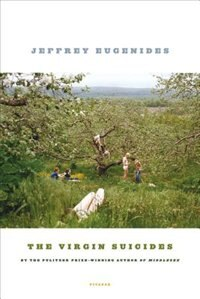 Book The Virgin Suicides: A Novel by Jeffrey Eugenides