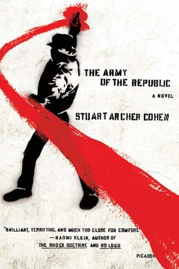 Book The Army of the Republic: A Novel by Stuart Archer Cohen