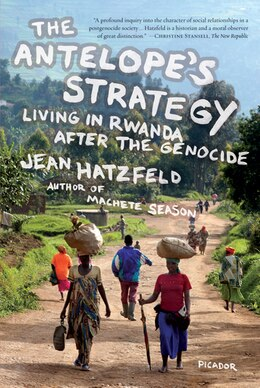 Book The Antelope's Strategy: Living in Rwanda After the Genocide by Jean Hatzfeld