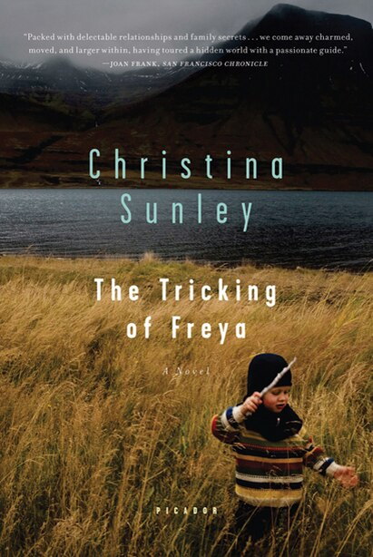 The Tricking of Freya: A Novel by Christina Sunley