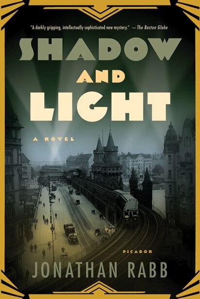 Shadow And Light: A Novel by Jonathan Rabb