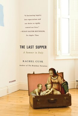 Book The Last Supper: A Summer in Italy by Rachel Cusk