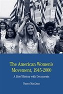 The American Women's Movement: A Brief History With Documents