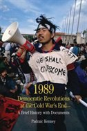 Book 1989: Democratic Revolutions At The Cold War's End: A Brief History With Documents by Padraic Kenney