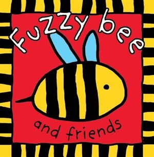 Fuzzy Bee and Friends: Touch And Feel by Roger Priddy