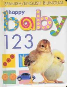 Book Happy Baby: 123 Bilingual: Spanish & English Bilingual by Roger Priddy