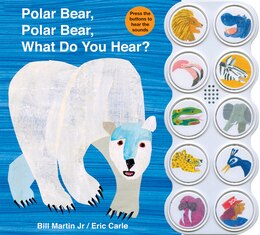 Book Polar Bear, Polar Bear What Do You Hear? sound book by Bill Martin
