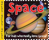 Book Smart Kids Space: For Kids Who Really Love Space! by Roger Priddy