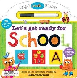 Book Schoolies: Wipe Clean Let's Get Ready For School by Ellen Crimi-trent