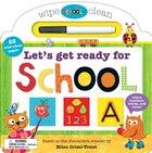 Schoolies: Wipe Clean Let's Get Ready For School