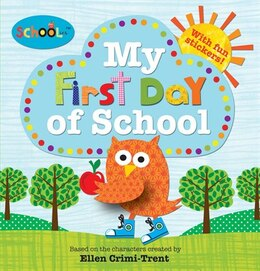 Book Schoolies: My First Day Of School by Ellen Crimi-trent