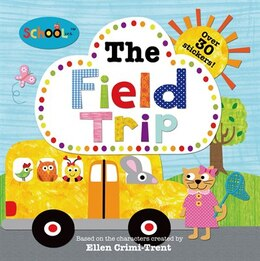 Book Schoolies: The Field Trip by Ellen Crimi-trent