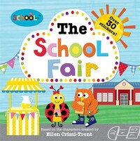 Schoolies: The School Fair: With Over 30 Stickers!