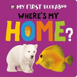 Book My First Peekaboo: Where's My Home? by Roger Priddy