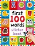 First 100 Words Sticker Book: Over 500 Stickers by Roger Priddy