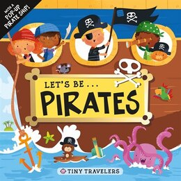 Book Tiny Travelers: Let's Be... Pirates by Roger Priddy