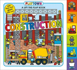 Book Playtown: Construction: A-lift-the-flap-book by Roger Priddy